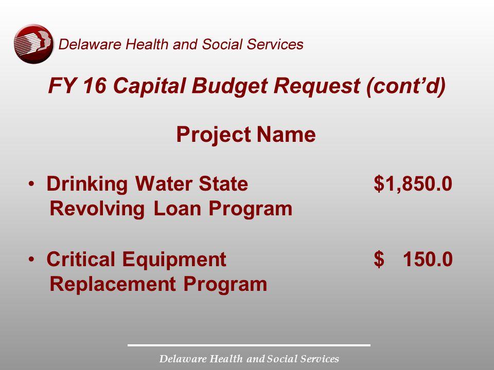 FY 16 Capital Budget Request (cont'd)