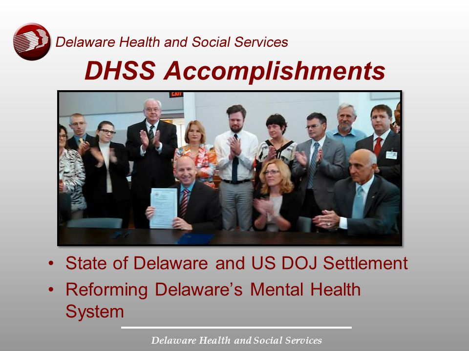 DHSS Accomplishments State of Delaware and US DOJ Settlement