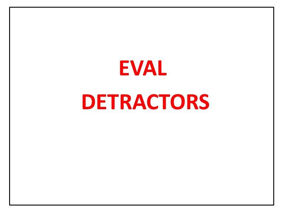 EVAL DETRACTORS