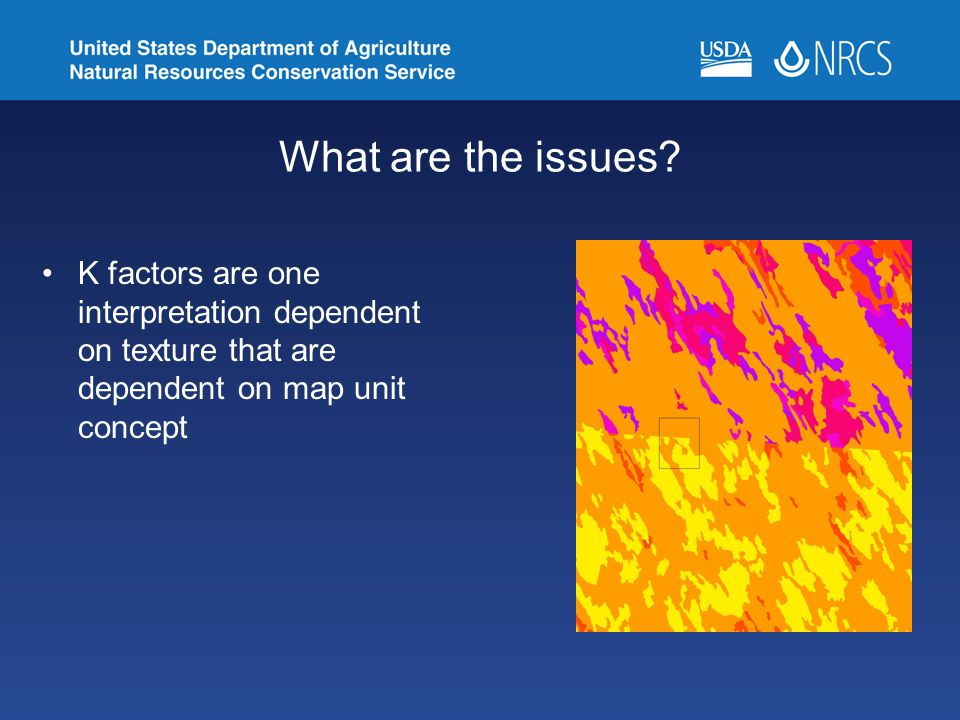 What are the issues K factors are one interpretation dependent on texture that are dependent on map unit concept.