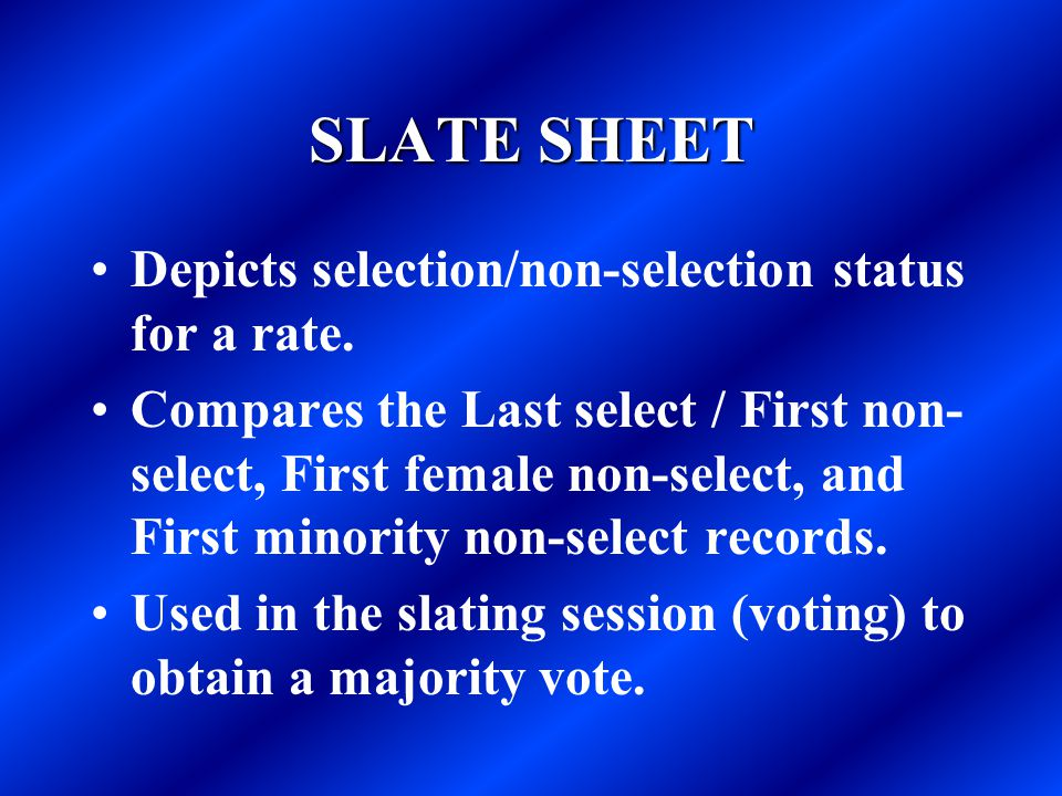 SLATE SHEET Depicts selection/non-selection status for a rate.