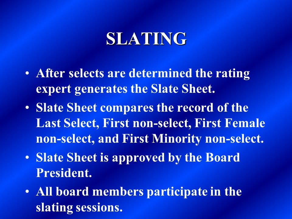 SLATING After selects are determined the rating expert generates the Slate Sheet.
