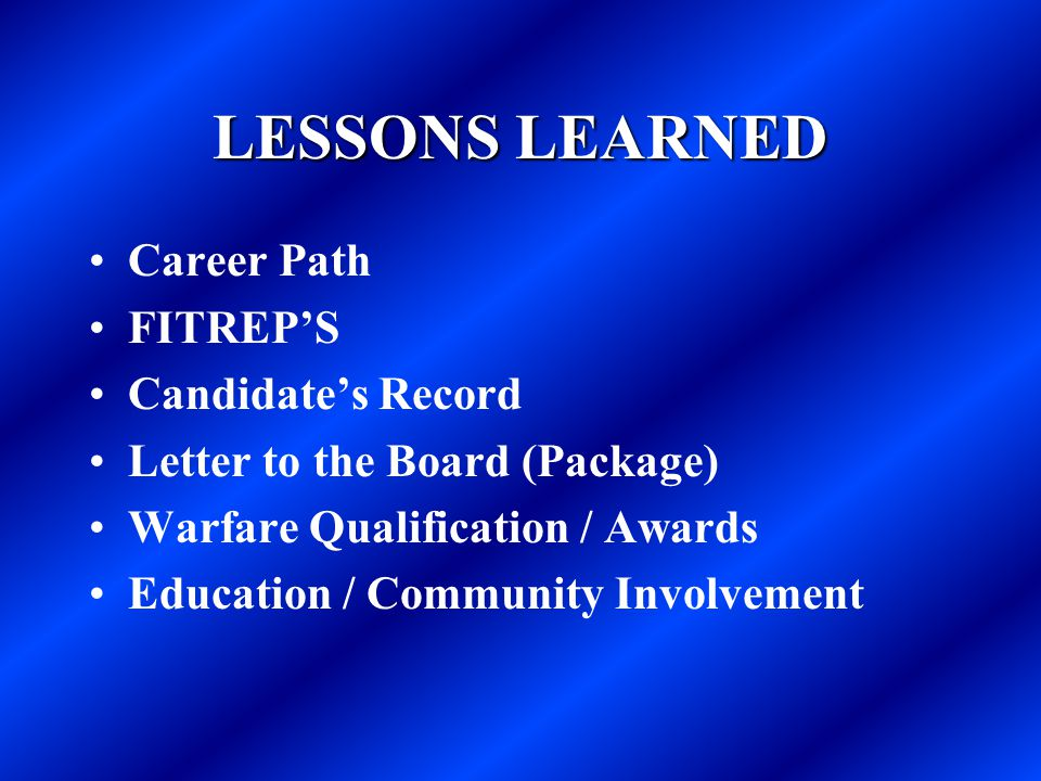 LESSONS LEARNED Career Path FITREP'S Candidate's Record