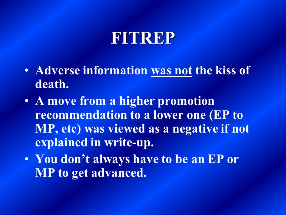 FITREP Adverse information was not the kiss of death.