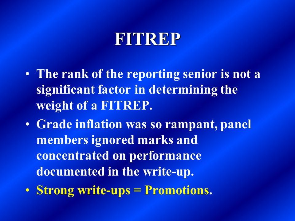 FITREP The rank of the reporting senior is not a significant factor in determining the weight of a FITREP.