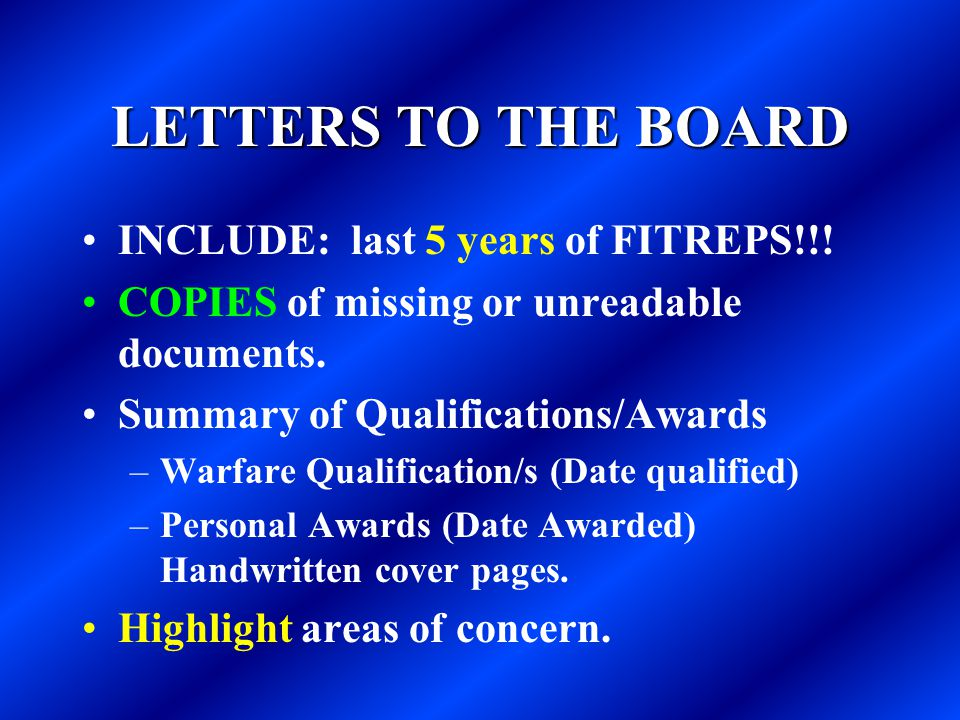 LETTERS TO THE BOARD INCLUDE: last 5 years of FITREPS!!!