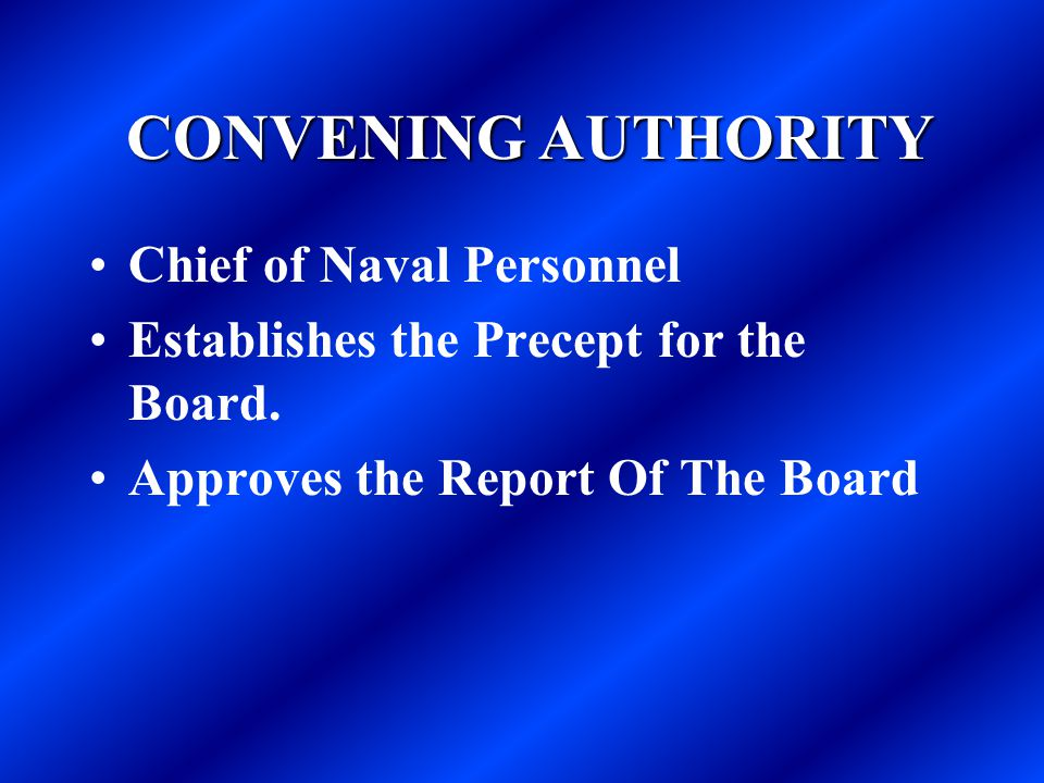 CONVENING AUTHORITY Chief of Naval Personnel