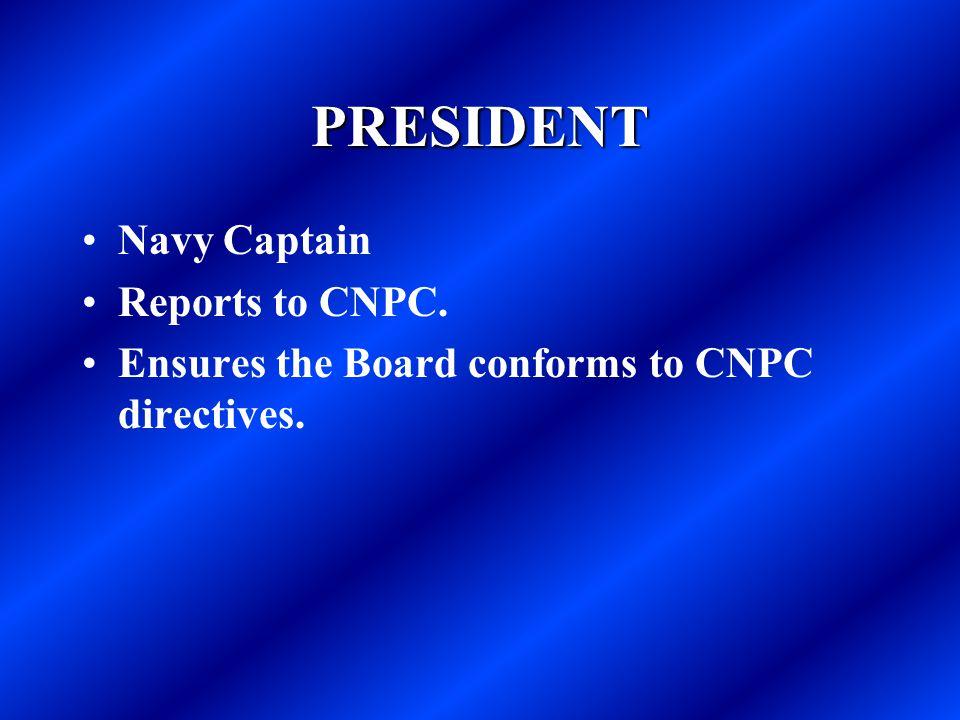 PRESIDENT Navy Captain Reports to CNPC.