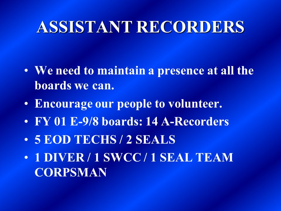 ASSISTANT RECORDERS We need to maintain a presence at all the boards we can. Encourage our people to volunteer.