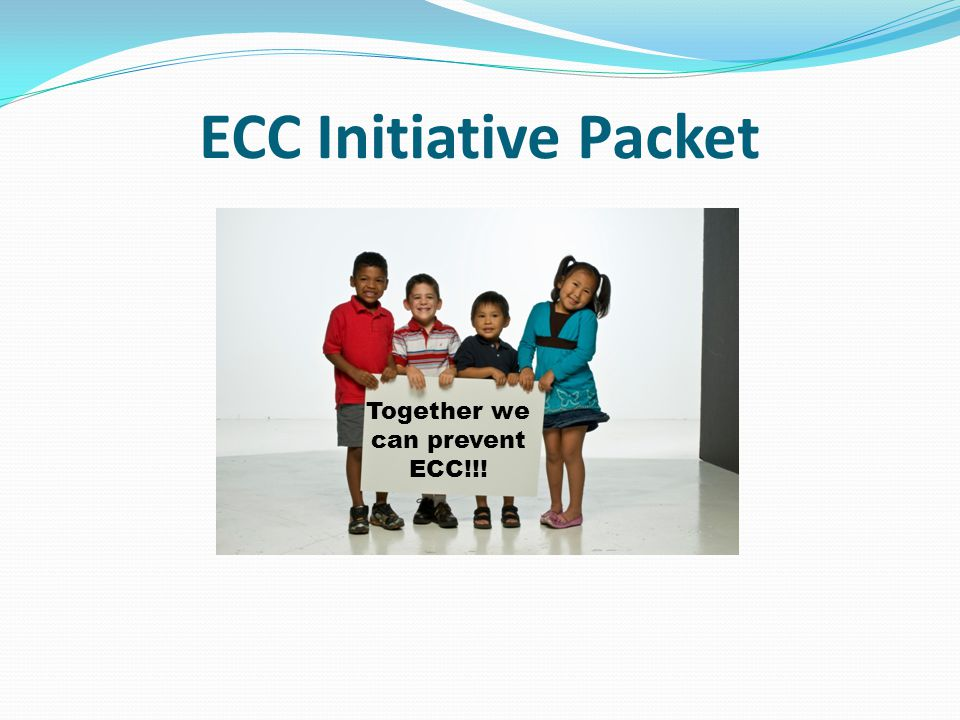 Together we can prevent ECC!!!