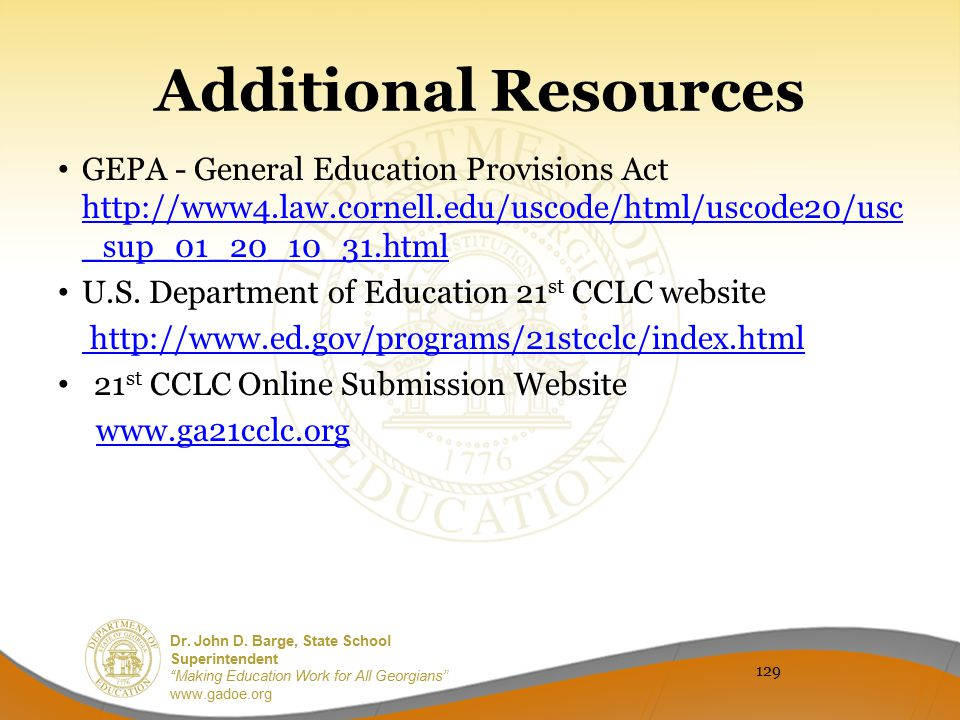 Additional Resources GEPA - General Education Provisions Act http://www4.law.cornell.edu/uscode/html/uscode20/usc_sup_01_20_10_31.html.