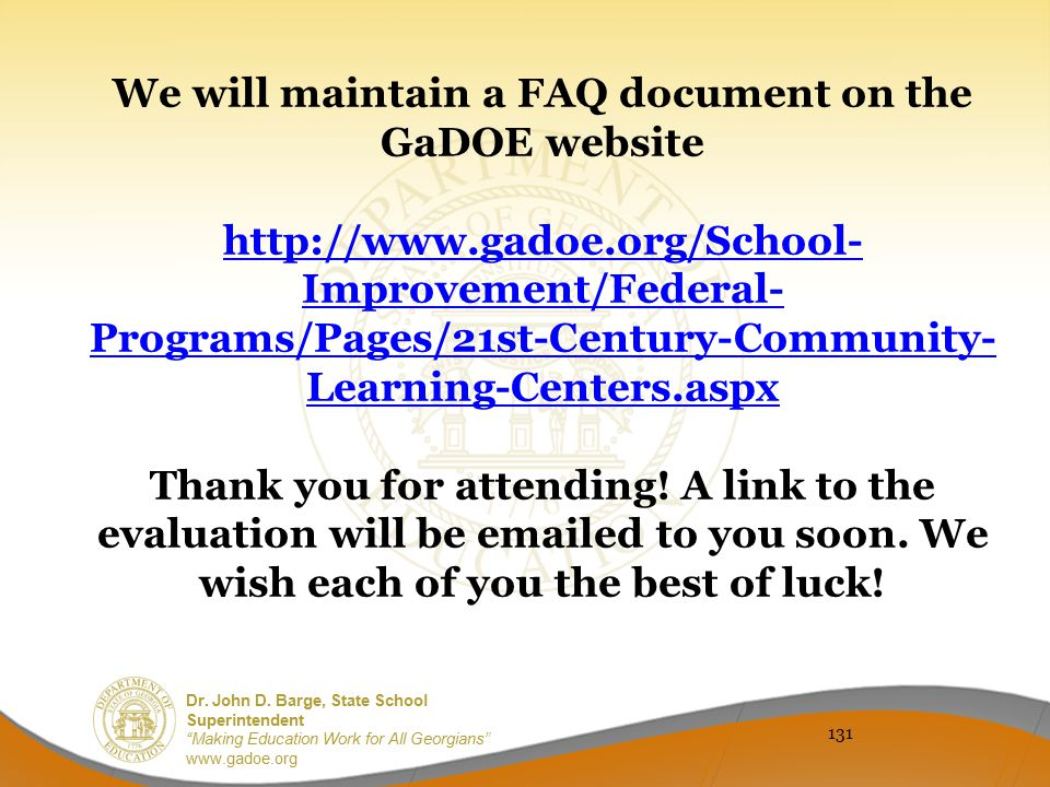 We will maintain a FAQ document on the GaDOE website http://www. gadoe