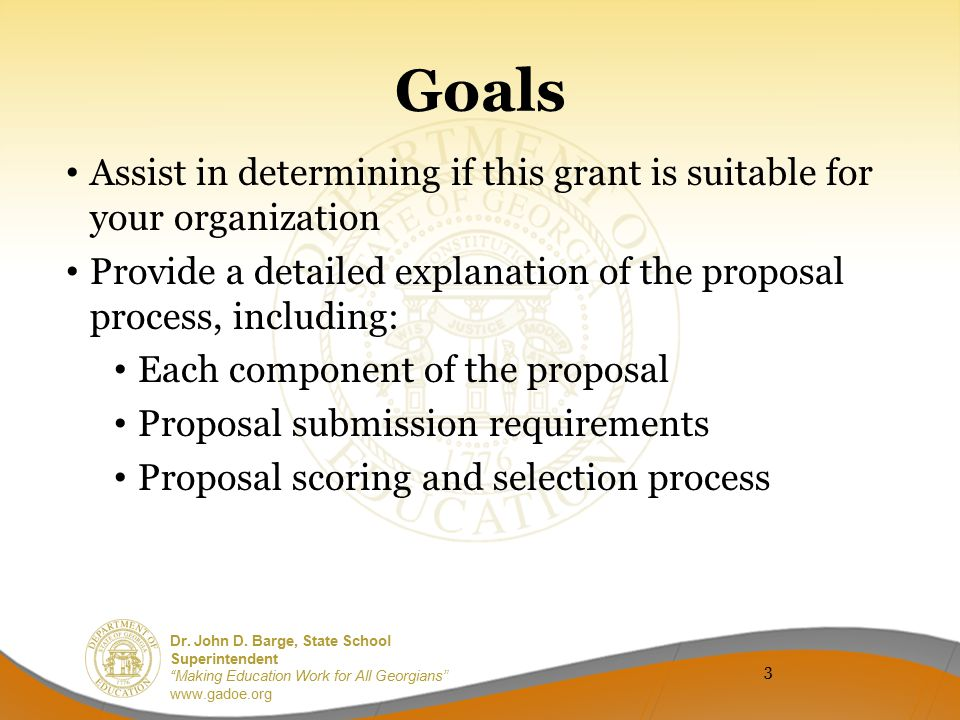 Goals Assist in determining if this grant is suitable for your organization. Provide a detailed explanation of the proposal process, including: