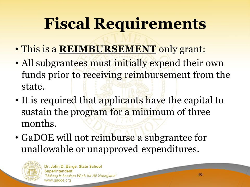Fiscal Requirements This is a REIMBURSEMENT only grant:
