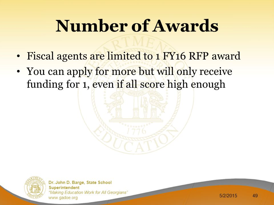 Number of Awards Fiscal agents are limited to 1 FY16 RFP award