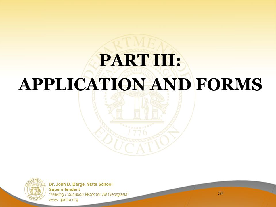 PART III: APPLICATION AND FORMS
