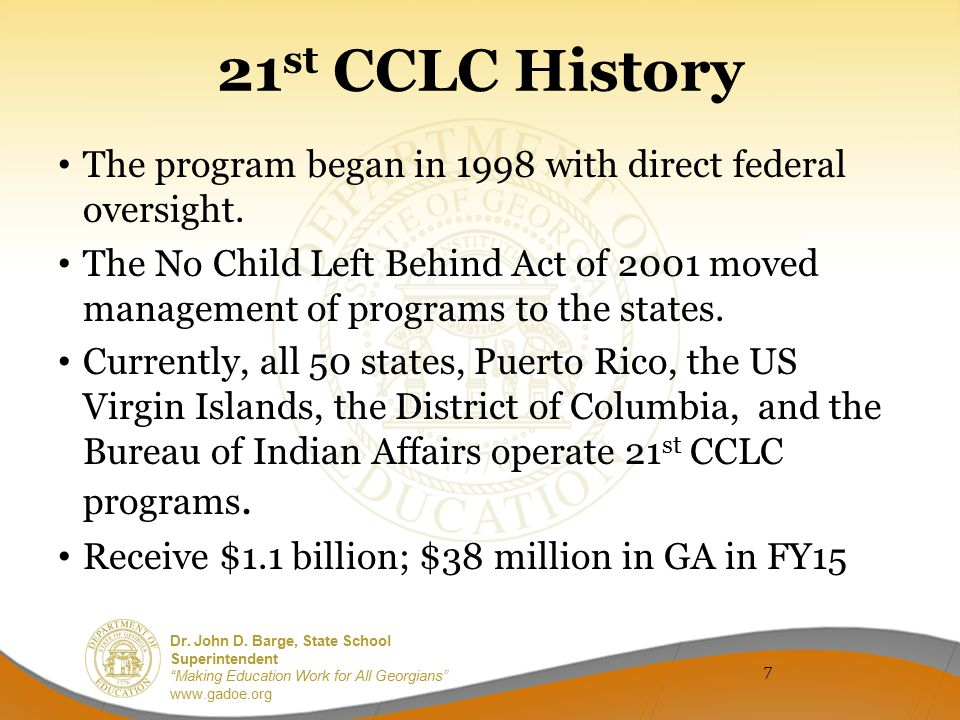 21st CCLC History The program began in 1998 with direct federal oversight.