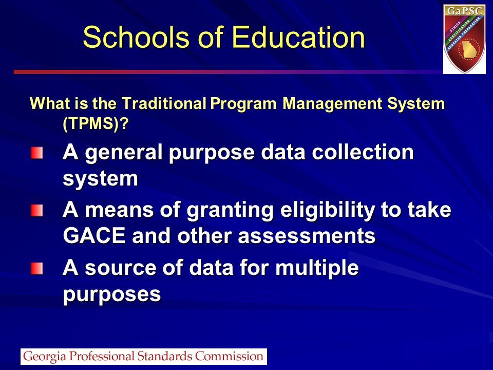 Schools of Education A general purpose data collection system