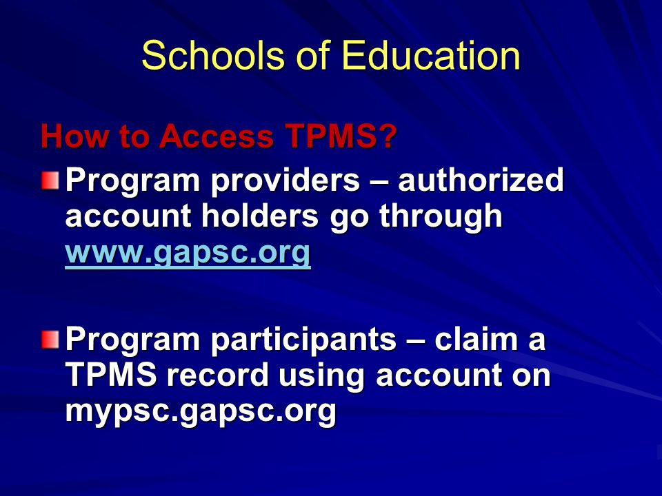 Schools of Education How to Access TPMS