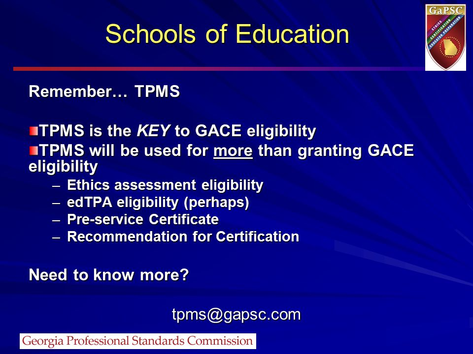 Schools of Education Remember… TPMS