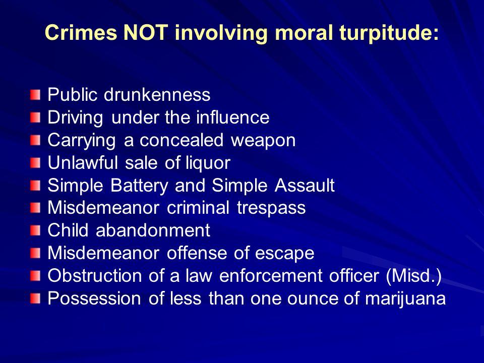 Crimes NOT involving moral turpitude: