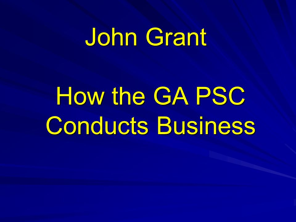How the GA PSC Conducts Business