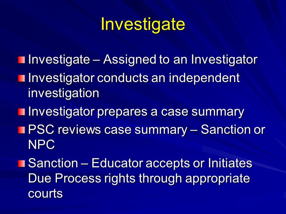Investigate Investigate – Assigned to an Investigator