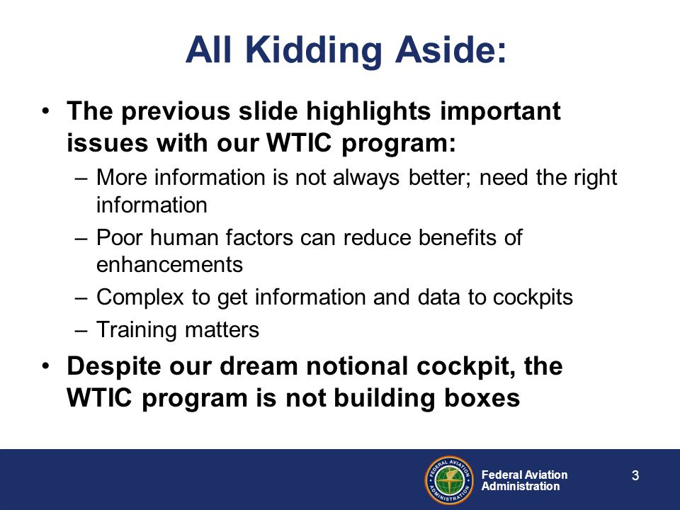 All Kidding Aside: The previous slide highlights important issues with our WTIC program: