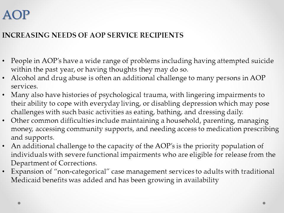 AOP INCREASING NEEDS OF AOP SERVICE RECIPIENTS