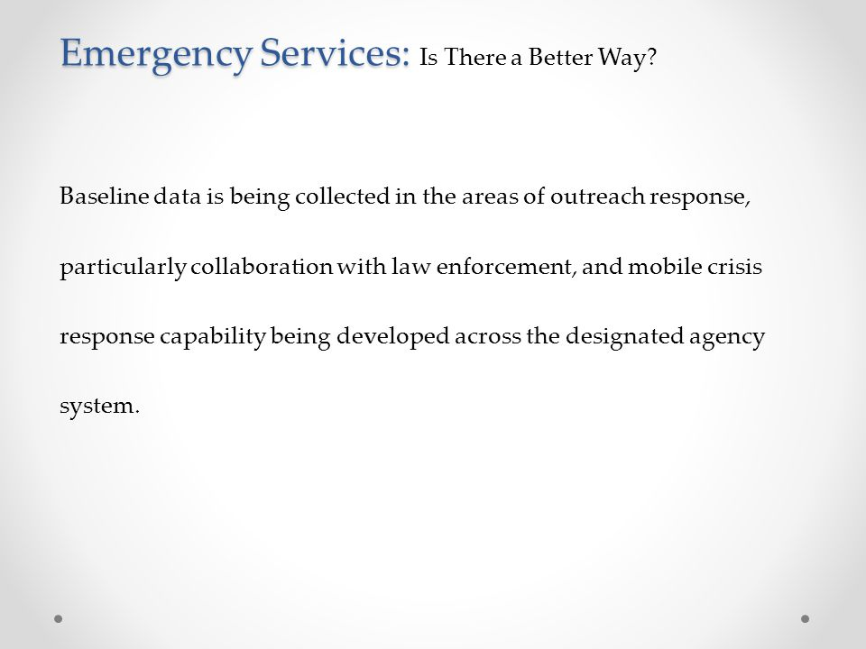 Emergency Services: Is There a Better Way
