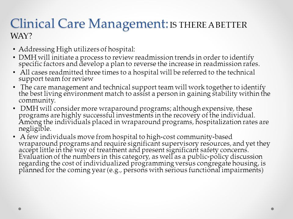 Clinical Care Management: IS THERE A BETTER WAY