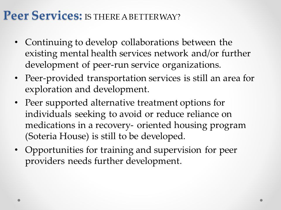 Peer Services: IS THERE A BETTER WAY