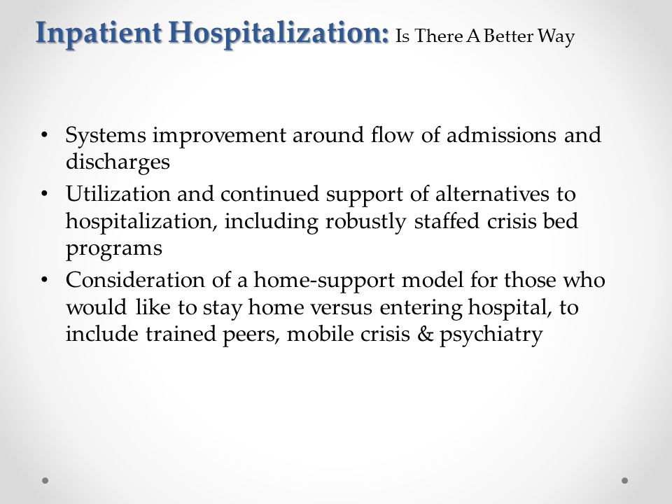 Inpatient Hospitalization: Is There A Better Way