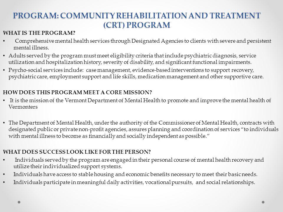 PROGRAM: Community Rehabilitation and Treatment (CRT) Program