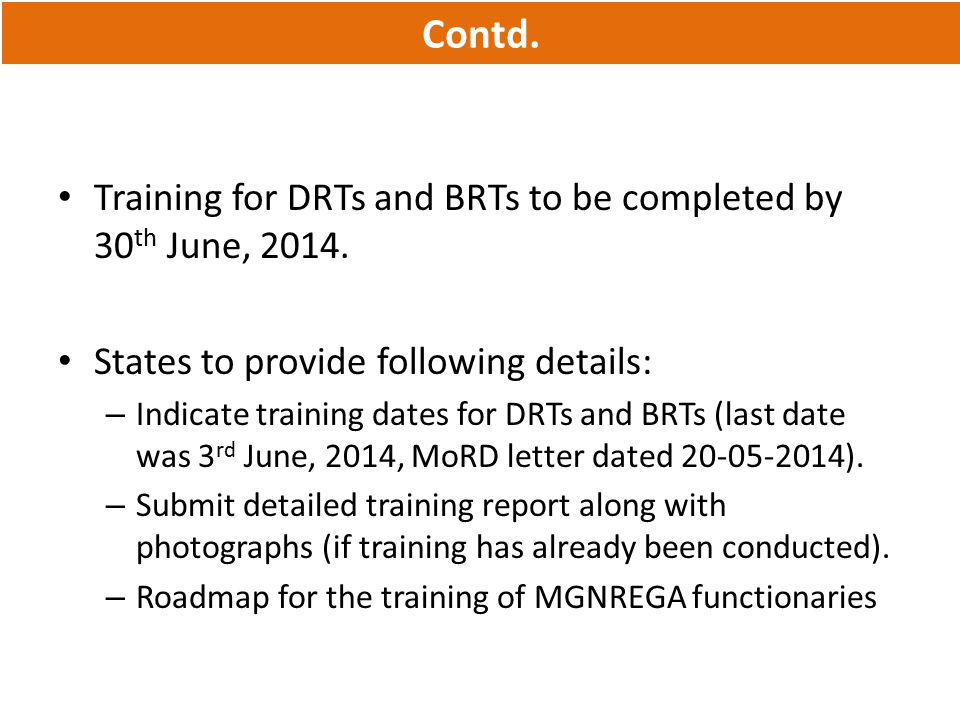 Contd. Training for DRTs and BRTs to be completed by 30th June, 2014.