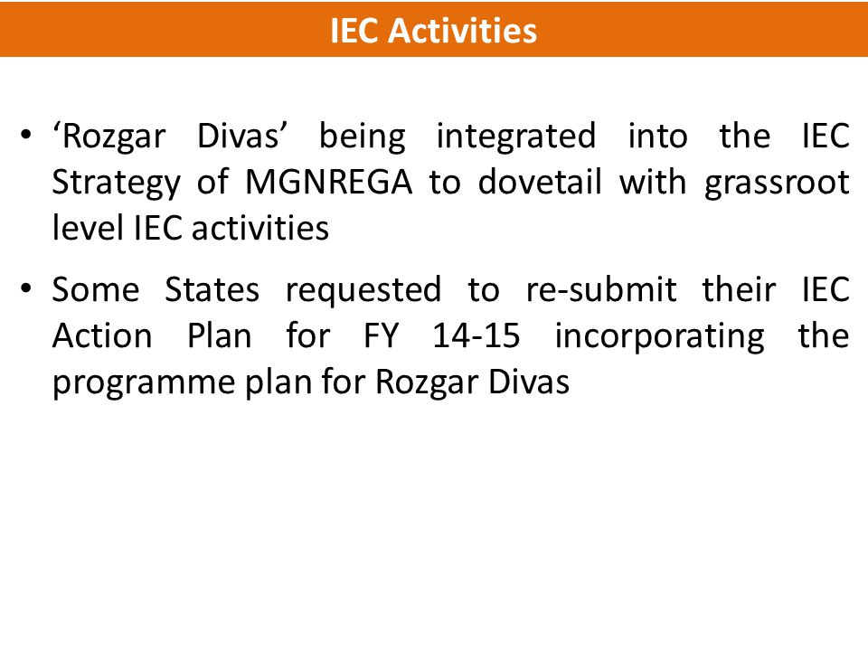 IEC Activities 'Rozgar Divas' being integrated into the IEC Strategy of MGNREGA to dovetail with grassroot level IEC activities.