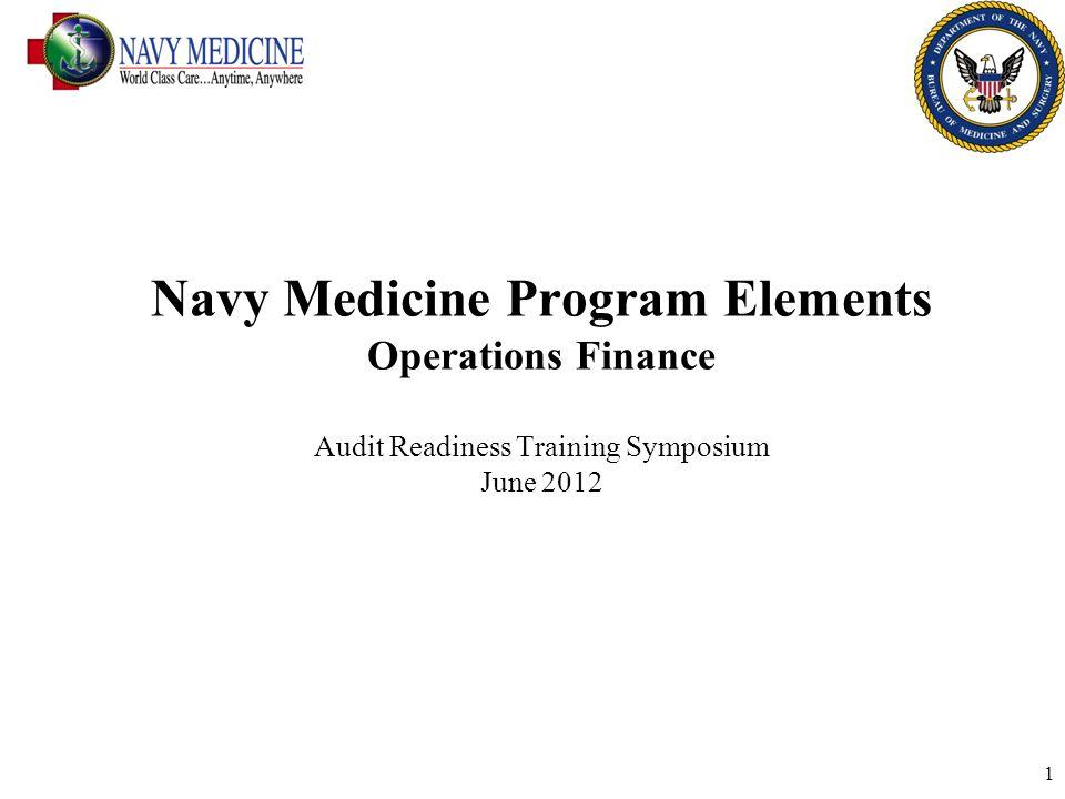 Navy Medicine Program Elements Operations Finance Audit Readiness Training Symposium June 2012