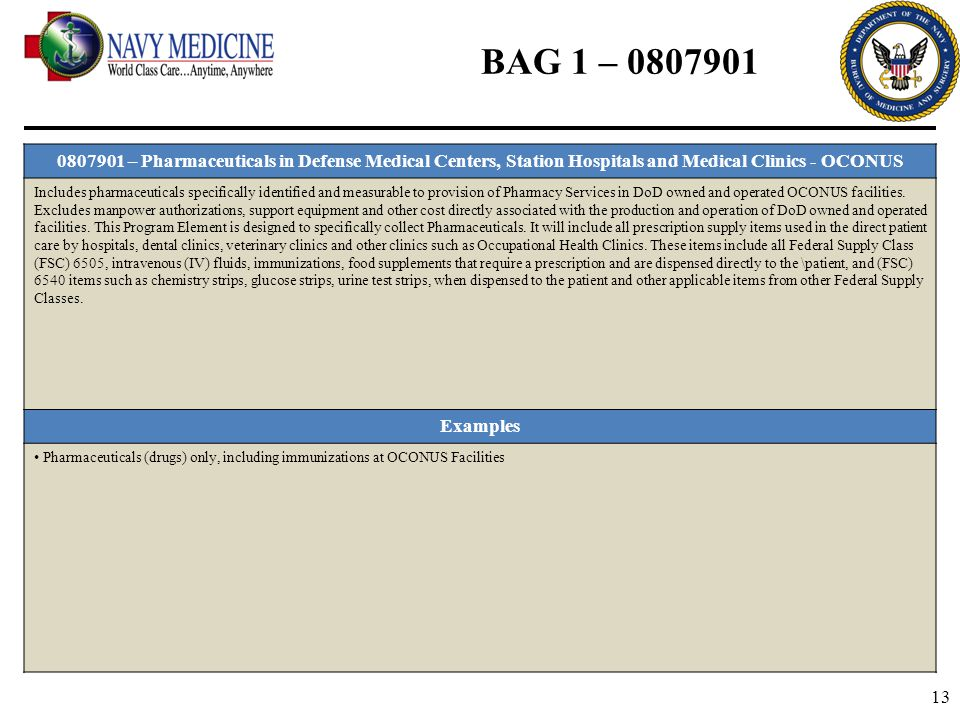 BAG 1 – 0807901 0807901 – Pharmaceuticals in Defense Medical Centers, Station Hospitals and Medical Clinics - OCONUS.