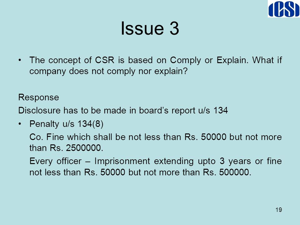 Issue 3 The concept of CSR is based on Comply or Explain. What if company does not comply nor explain