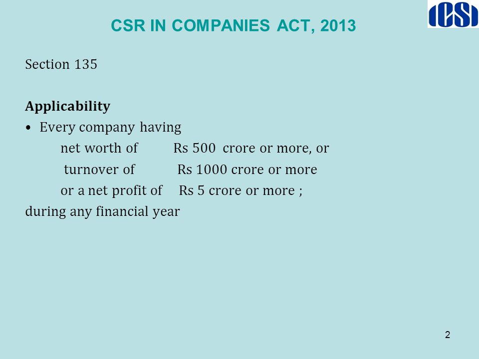 CSR IN COMPANIES ACT, 2013 Section 135 Applicability
