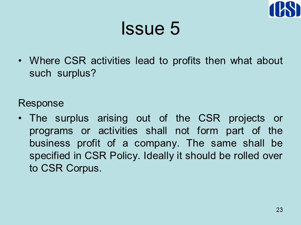 Issue 5 Where CSR activities lead to profits then what about such surplus Response.