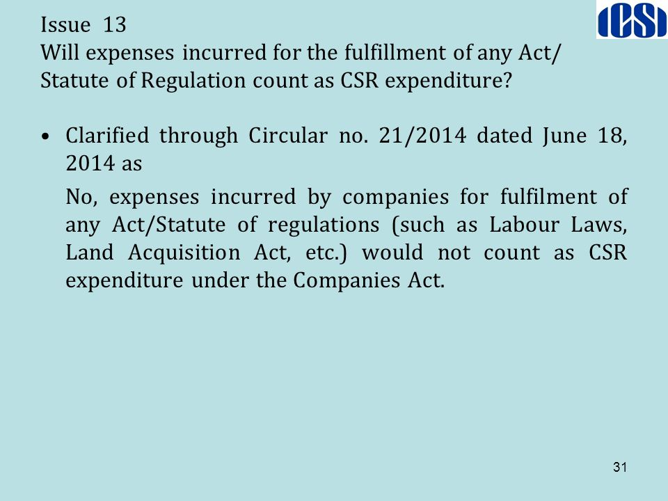 Issue 13 Will expenses incurred for the fulfillment of any Act/ Statute of Regulation count as CSR expenditure