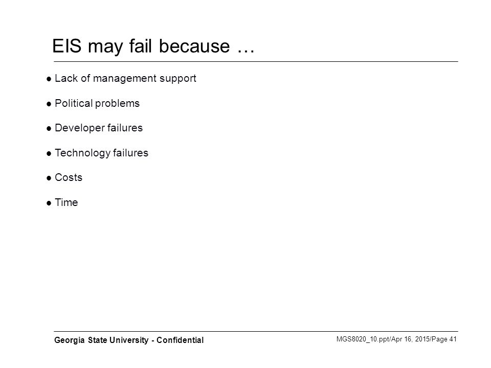 EIS may fail because … Lack of management support Political problems