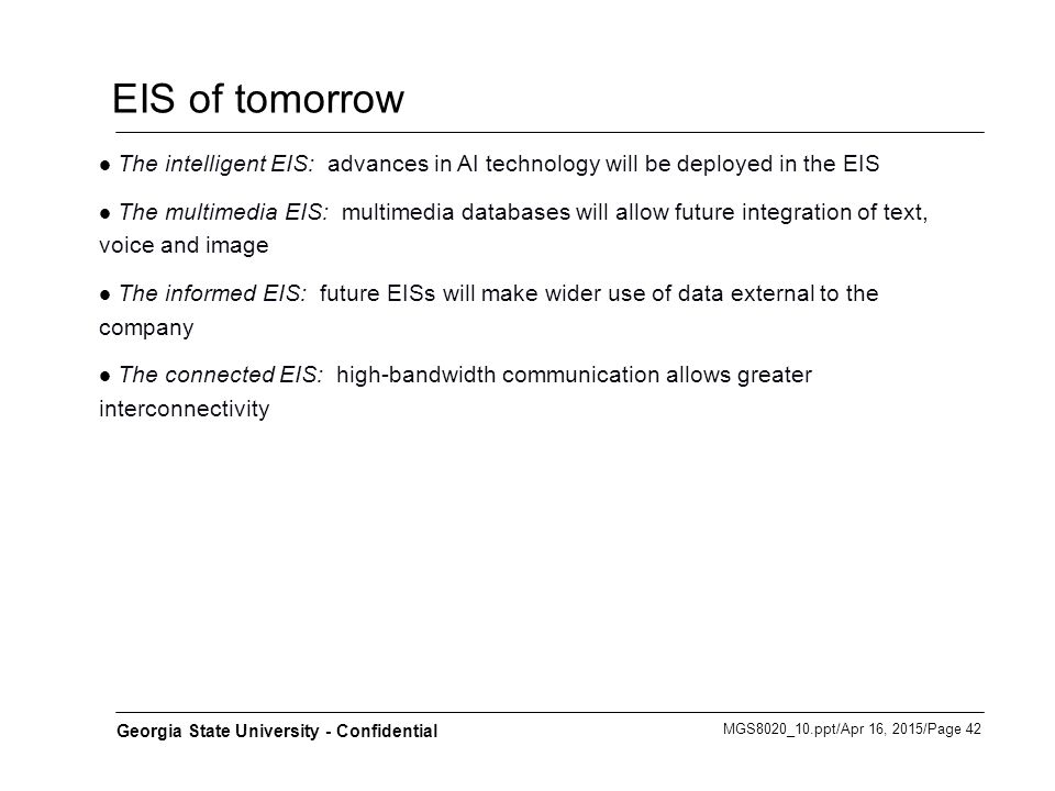 EIS of tomorrow The intelligent EIS: advances in AI technology will be deployed in the EIS.