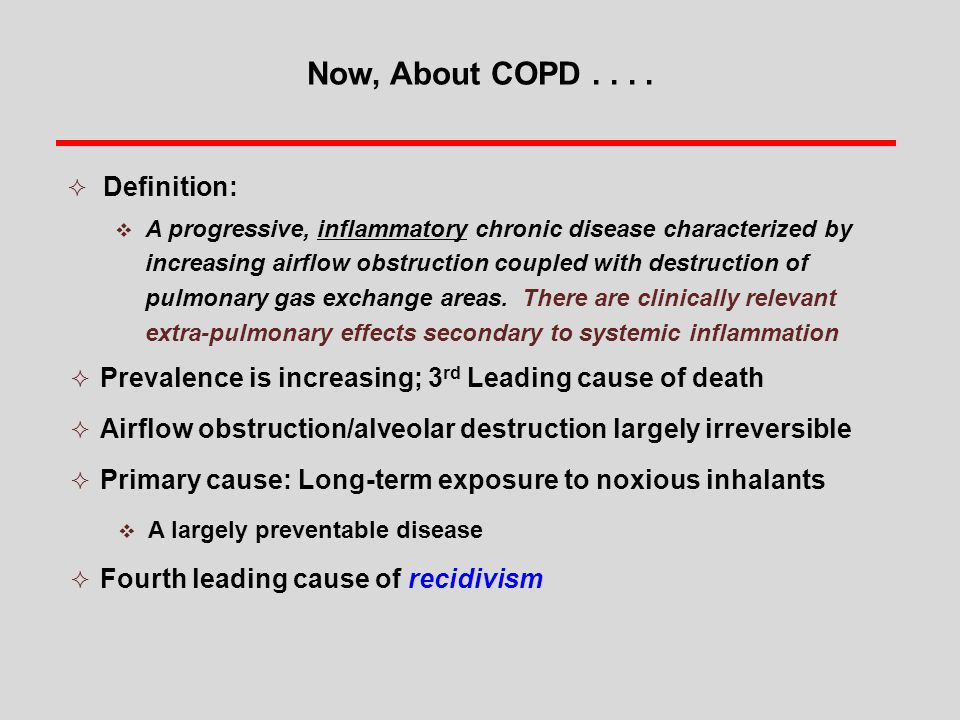 Now, About COPD . . . . Definition: