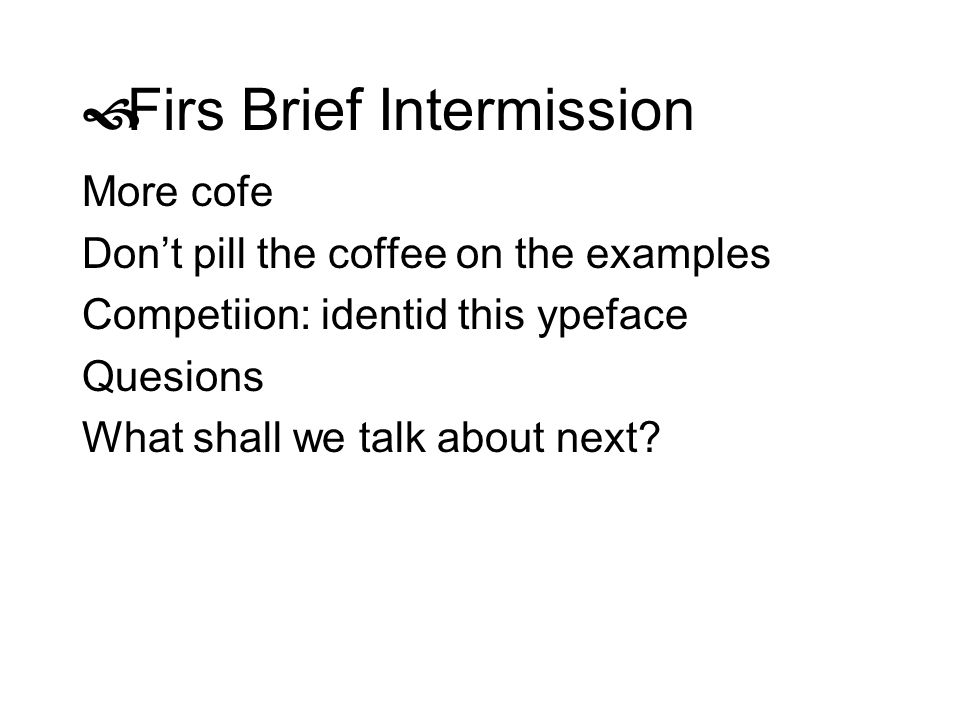 Firs Brief Intermission