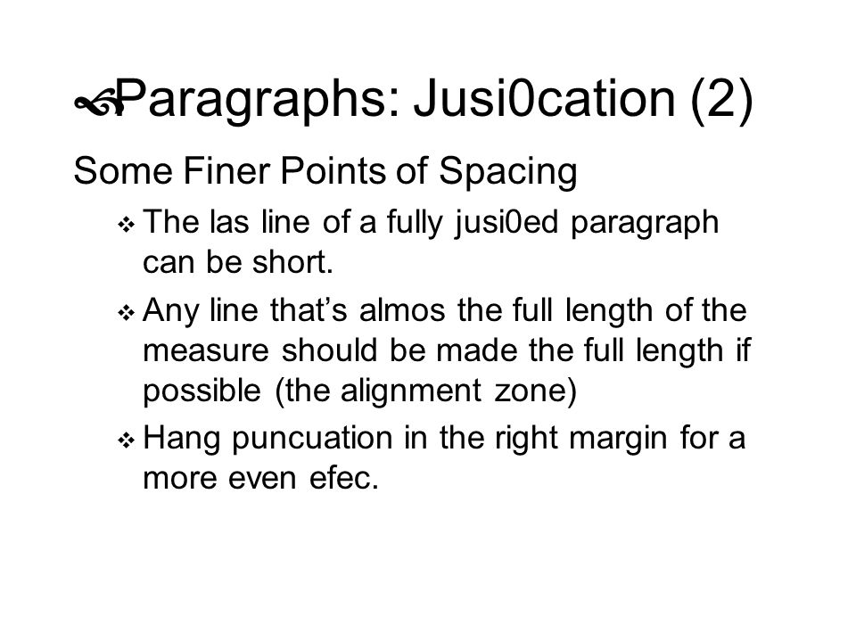 Paragraphs: Jusi0cation (2)