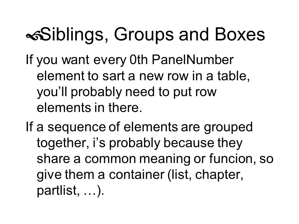 Siblings, Groups and Boxes