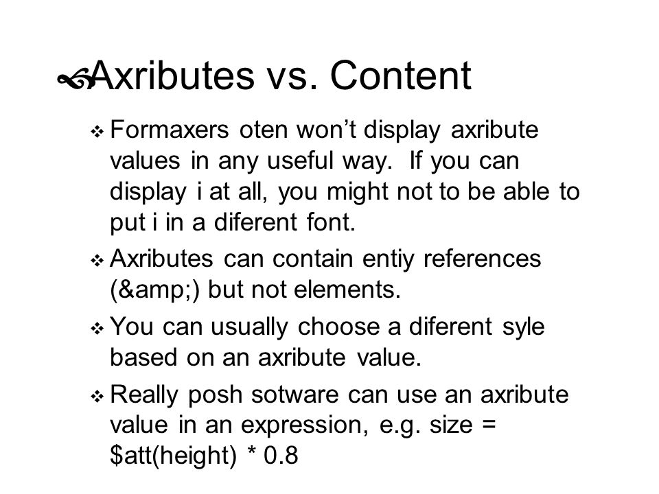 Axributes vs. Content