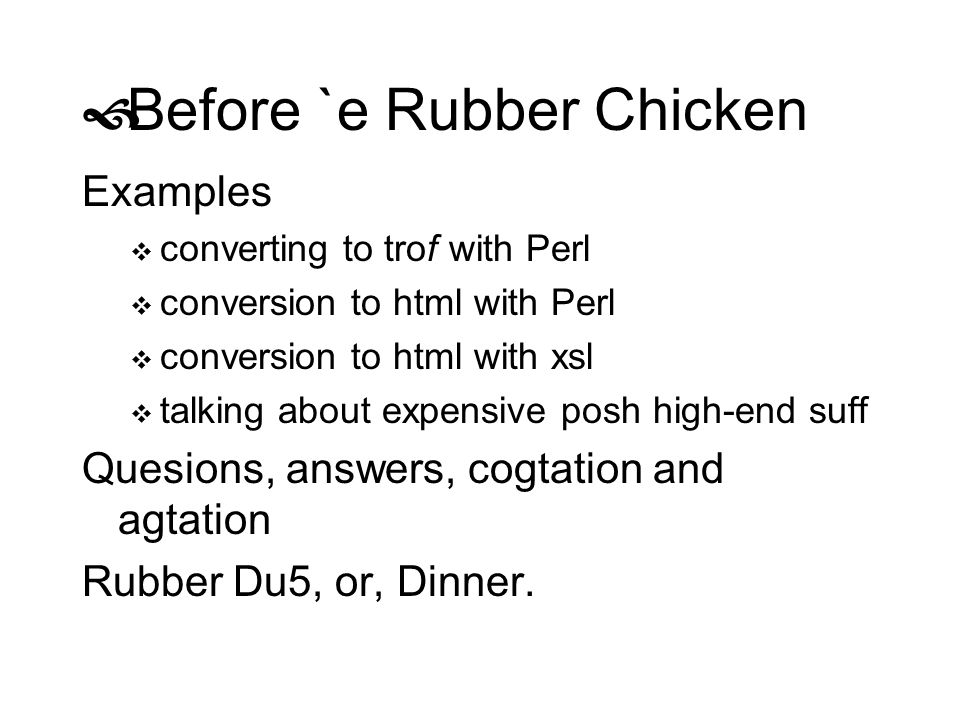 Before `e Rubber Chicken